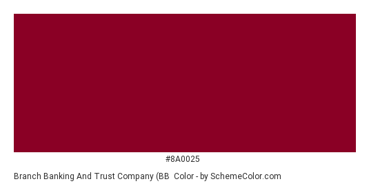 Branch Banking and Trust Company (BB&T) Logo - Color scheme palette thumbnail - #8a0025