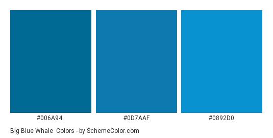Big Blue Whale - Color scheme palette thumbnail - #006A94 #0D7AAF #0892D0