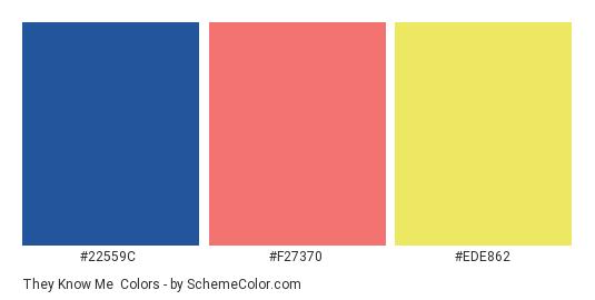 They Know Me - Color scheme palette thumbnail - #22559C #F27370 #EDE862