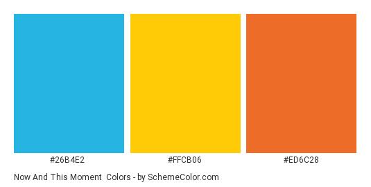 Now And This Moment - Color scheme palette thumbnail - #26b4e2 #ffcb06 #ed6c28