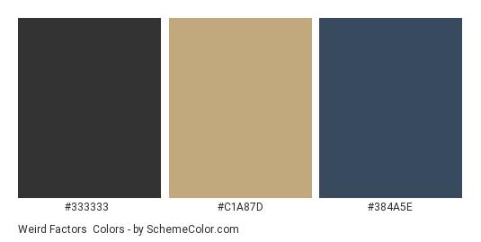 Weird Factors - Color scheme palette thumbnail - #333333 #C1A87D #384A5E