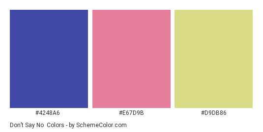 Don't Say No - Color scheme palette thumbnail - #4248a6 #e67d9b #d9db86