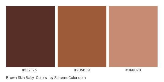 Brown Skin Baby - Color scheme palette thumbnail - #582F26 #9D5B39 #C68C73