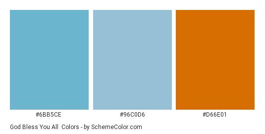 God Bless You All - Color scheme palette thumbnail - #6bb5ce #96c0d6 #d66e01