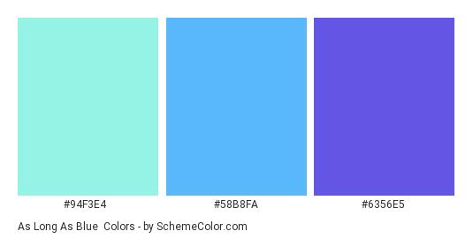 As Long as Blue - Color scheme palette thumbnail - #94F3E4 #58B8FA #6356E5