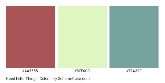Need Little Things - Color scheme palette thumbnail - #AA5555 #DFF6C0 #77A39E