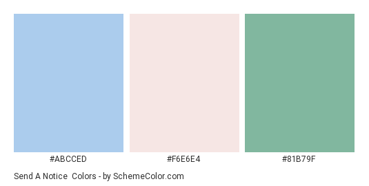 Send a Notice - Color scheme palette thumbnail - #ABCCED #F6E6E4 #81B79F