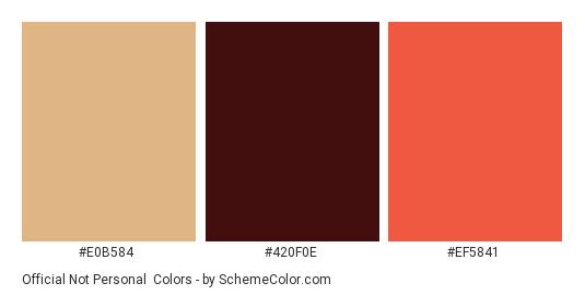 Official Not Personal - Color scheme palette thumbnail - #E0B584 #420F0E #EF5841