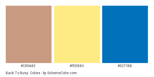 Back to Busy - Color scheme palette thumbnail - #c89a82 #feeb83 #0271bb