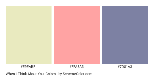 When I Think About You - Color scheme palette thumbnail - #e9eabf #ffa3a3 #7d81a3