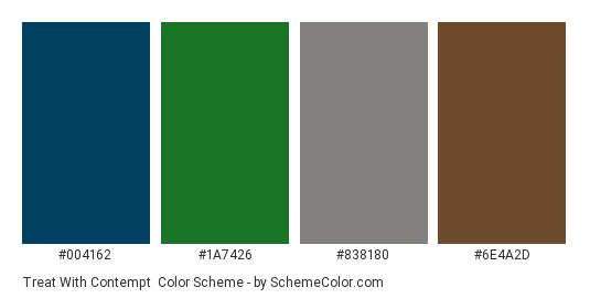 Treat with Contempt - Color scheme palette thumbnail - #004162 #1a7426 #838180 #6e4a2d