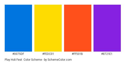 Play Holi Fest - Color scheme palette thumbnail - #0075DF #FEDC01 #FF501B #8721E1