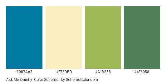 Ask Me Quietly - Color scheme palette thumbnail - #007aa3 #f7edbd #a1b858 #4f8058