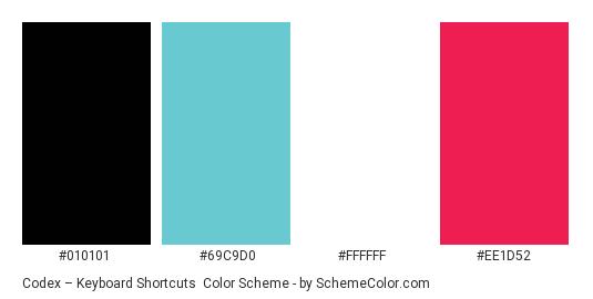 Codex – Keyboard Shortcuts - Color scheme palette thumbnail - #010101 #69C9D0 #FFFFFF #EE1D52