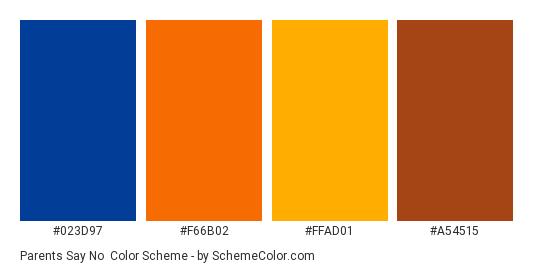 Parents Say No - Color scheme palette thumbnail - #023D97 #F66B02 #FFAD01 #A54515