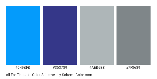 All For the Job - Color scheme palette thumbnail - #049BFB #353789 #AEB6B8 #7F8689