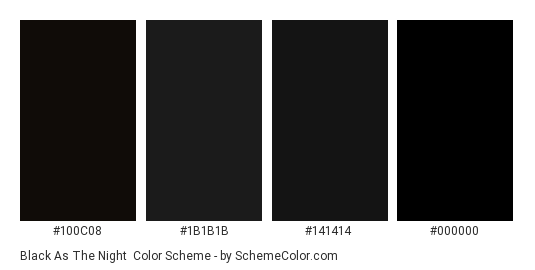 Black as The Night - Color scheme palette thumbnail - #100c08 #1b1b1b #141414 #000000