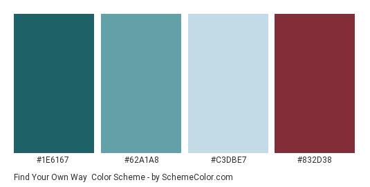 Find Your Own Way - Color scheme palette thumbnail - #1e6167 #62a1a8 #c3dbe7 #832d38