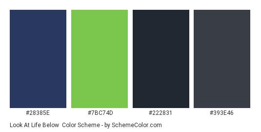 Look at Life Below - Color scheme palette thumbnail - #28385E #7BC74D #222831 #393E46