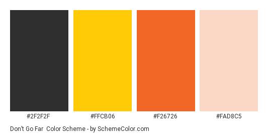Don't Go Far - Color scheme palette thumbnail - #2f2f2f #ffcb06 #f26726 #fad8c5