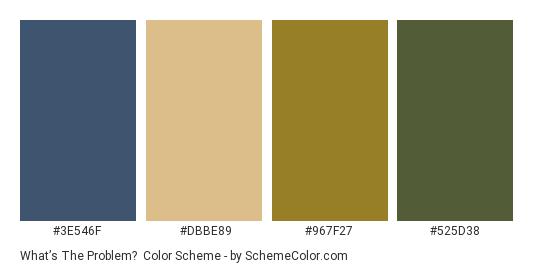 What's the Problem? - Color scheme palette thumbnail - #3e546f #dbbe89 #967f27 #525d38