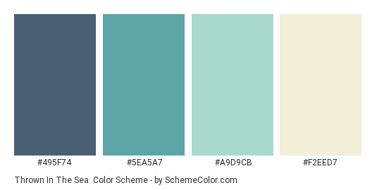 Thrown in the Sea - Color scheme palette thumbnail - #495F74 #5EA5A7 #A9D9CB #F2EED7