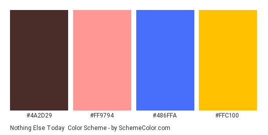 Nothing Else Today - Color scheme palette thumbnail - #4A2D29 #FF9794 #486FFA #FFC100