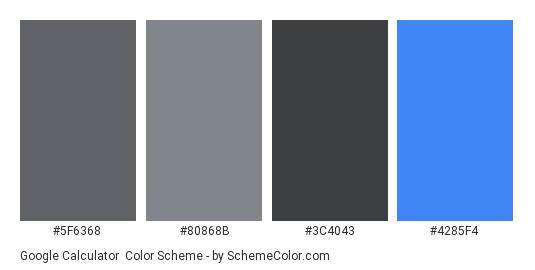 Google Calculator - Color scheme palette thumbnail - #5F6368 #80868B #3C4043 #4285F4