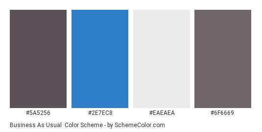 Business As Usual - Color scheme palette thumbnail - #5a5256 #2e7ec8 #eaeaea #6f6669
