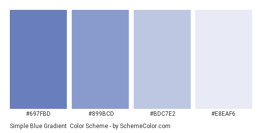 Simple Blue Gradient - Color scheme palette thumbnail - #697FBD #899BCD #BDC7E2 #E8EAF6