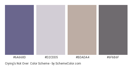 Crying's Not Over - Color scheme palette thumbnail - #6A668D #D2CDD5 #BDADA4 #6F6B6F