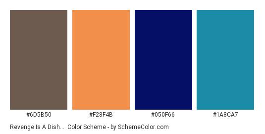 Revenge is a Dish… - Color scheme palette thumbnail - #6d5b50 #f28f4b #050f66 #1a8ca7