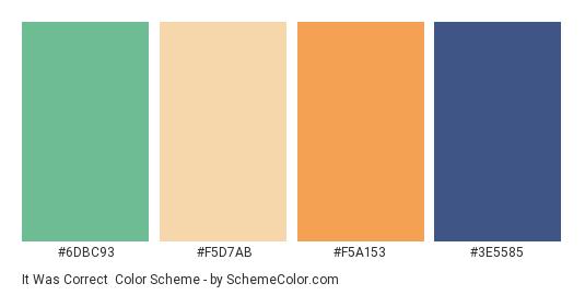 It Was Correct - Color scheme palette thumbnail - #6dbc93 #f5d7ab #f5a153 #3e5585