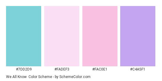 We All Know - Color scheme palette thumbnail - #7DD2D9 #FADEF3 #FAC0E1 #C4A5F1