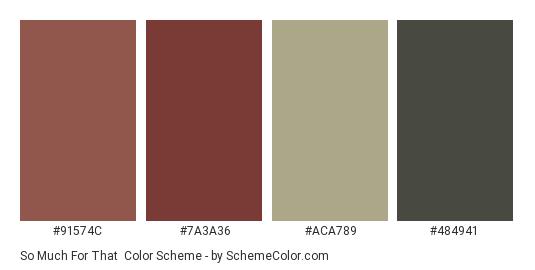 So Much For That - Color scheme palette thumbnail - #91574c #7a3a36 #aca789 #484941