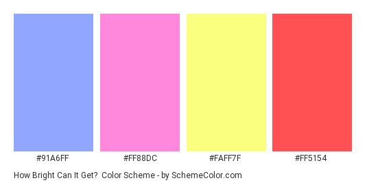 How Bright Can It Get? - Color scheme palette thumbnail - #91A6FF #FF88DC #FAFF7F #FF5154