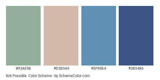 Not Possible - Color scheme palette thumbnail - #93ae9b #d3b9a9 #5f90b4 #3b5486