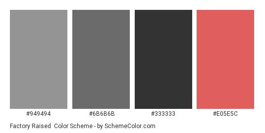 Factory Raised - Color scheme palette thumbnail - #949494 #6B6B6B #333333 #E05E5C