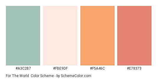 For the World - Color scheme palette thumbnail - #A3C2B7 #FBE9DF #F5A46C #e78373