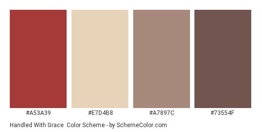 Handled with Grace - Color scheme palette thumbnail - #A53A39 #E7D4B8 #A7897C #73554F
