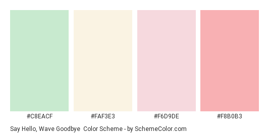 Say Hello, Wave Goodbye - Color scheme palette thumbnail - #C8EACF #FAF3E3 #F6D9DE #F8B0B3