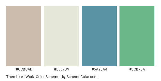Therefore I Work - Color scheme palette thumbnail - #CCBCAD #E5E7D9 #5A93A4 #6cb78a