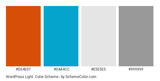 WordPress Light - Color scheme palette thumbnail - #D64E07 #04A4CC #E5E5E5 #999999