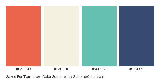 Saved for Tomorrow - Color scheme palette thumbnail - #EA654B #F4F1E0 #66C0B1 #354B70