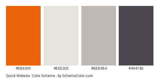 Quick Website - Color scheme palette thumbnail - #EB6309 #E6E2DE #BEB9B4 #49474D