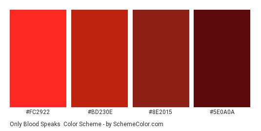 Only Blood Speaks - Color scheme palette thumbnail - #FC2922 #BD230E #8E2015 #5E0A0A