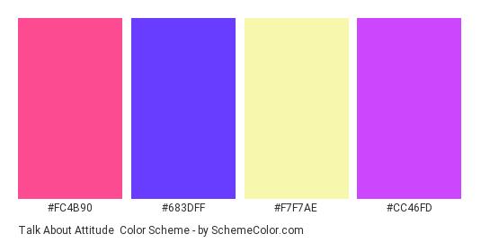Talk About Attitude - Color scheme palette thumbnail - #FC4B90 #683DFF #F7F7AE #CC46FD