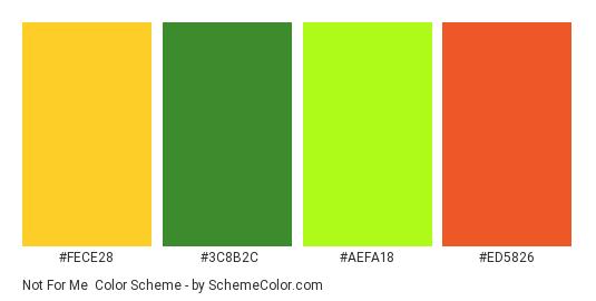 Not For Me - Color scheme palette thumbnail - #FECE28 #3C8B2C #AEFA18 #ED5826