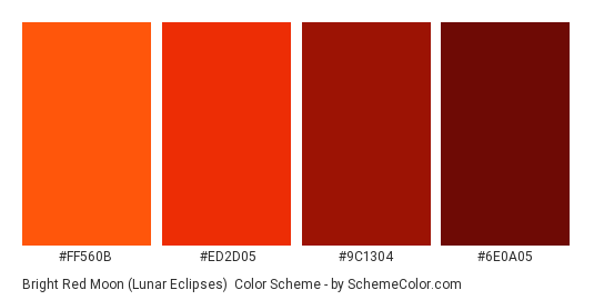 Bright Red Moon (Lunar Eclipses) - Color scheme palette thumbnail - #FF560B #ED2D05 #9C1304 #6E0A05