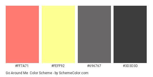 Go Around Me - Color scheme palette thumbnail - #FF7A71 #FEFF92 #696767 #3D3D3D
